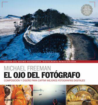 EL OJO DEL FOTÓGRAFO - Michael Freeman
