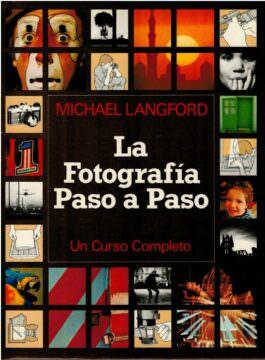 LA FOTOGRAFÍA PASO A PASO - Michael Langford